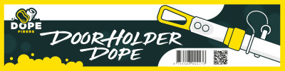 Dope Fibers - Door Holder Dope (Türhalterstange)